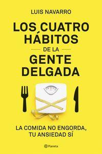 4 HABITOS DE LA GENTE DELGADA, LOS - LA COMIDA NO ENGORDA, TU ANSIEDAD SI