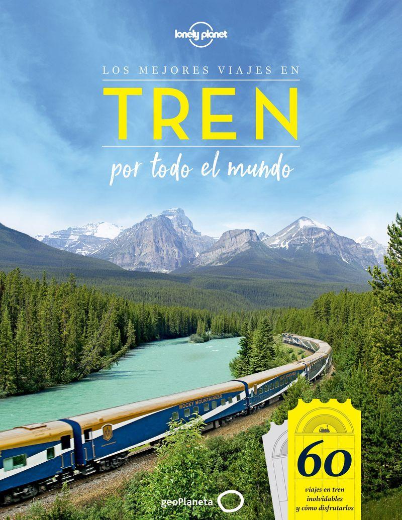 Los mejores viajes en tren por todo el mundo - Aa. Vv.