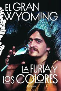 Furia Y Los Colores, La - Drogas, Politica Y Rock 'n' Roll - El Gran Wyoming