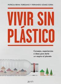 VIVIR SIN PLASTICO - CONSEJOS, EXPERIENCIAS E IDEAS PARA DARLE UN RESPIRO AL PLANETA