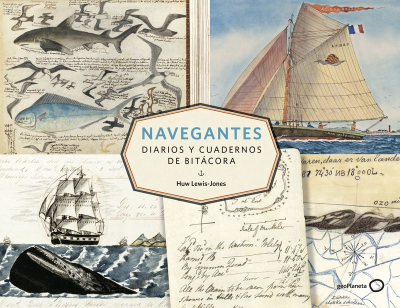 Navegantes - Diarios Y Cuadernos De Bitacora - Huw Lewis-Jones