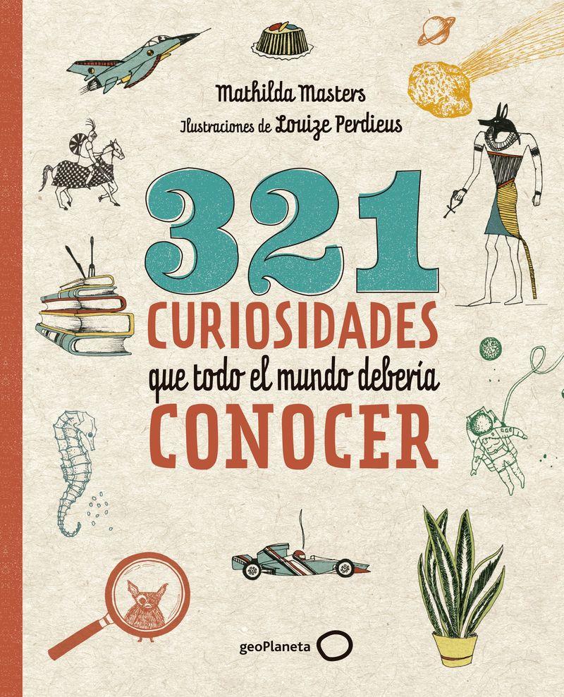 321 CURIOSIDADES QUE TODO EL MUNDO DEBERIA CONOCER