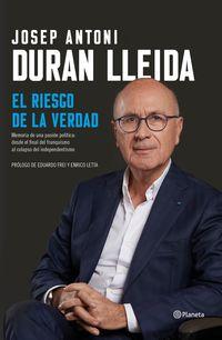 El riesgo de la verdad - Josep Antoni Duran Lleida