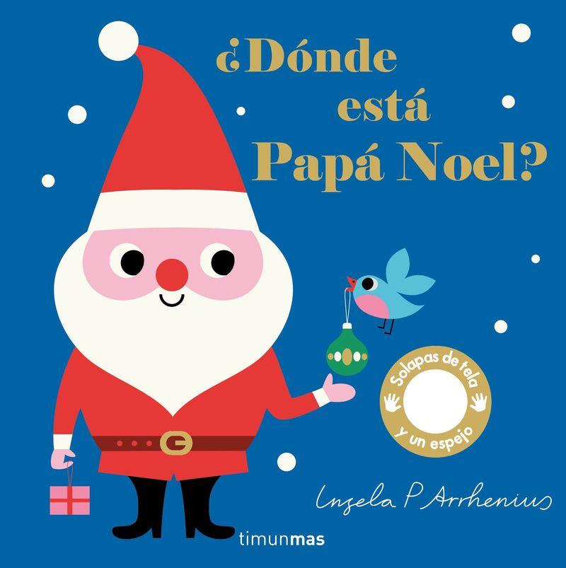 ¿donde Esta Papa Noel? - Ingela P. Arrhenius