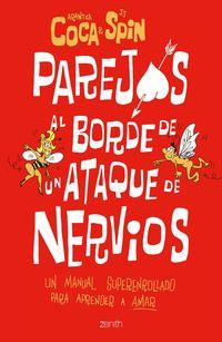Parejas Al Borde De Un Ataque De Nervios - Un Manual Superenrollado Para Aprender A Amar - Arantxa Coca / J. J. Spin
