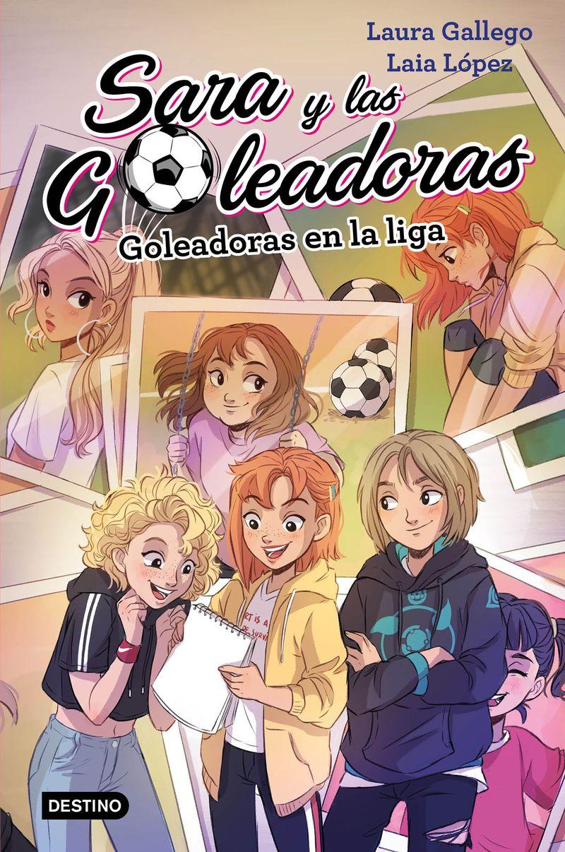 SARA Y LAS GOLEADORAS 3 - GOLEADORAS EN LA LIGA