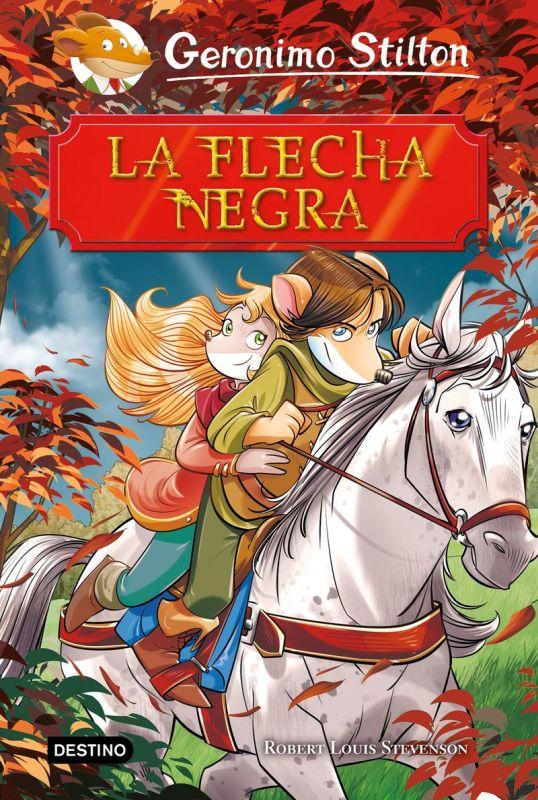 GERONIMO STILTON - LA FLECHA NEGRA