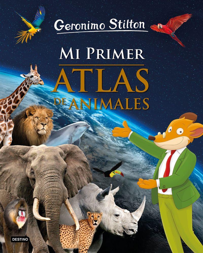 Mi Primer Atlas De Animales - Geronimo Stilton