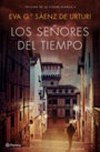 Pack - Señores Del Tiempo, Los (+opusculo Trilogia De La Ciudad Blanca) - Eva Gª Saenz De Urturi