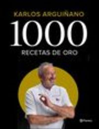 Pack - 1000 Recetas De Oro (+opusculo Recetas De Tortillas) - Karlos Arguiñano
