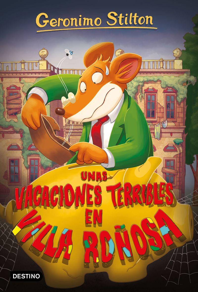 Unas vacaciones terribles en villa roñosa - Geronimo Stilton