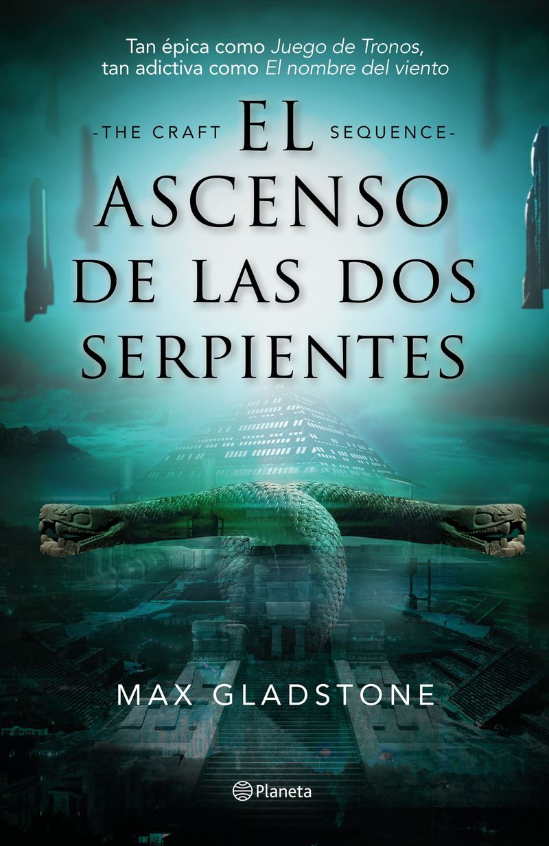 Ascenso De Las Dos Serpientes, El (the Craft Sequence 2) - Max Gladstone