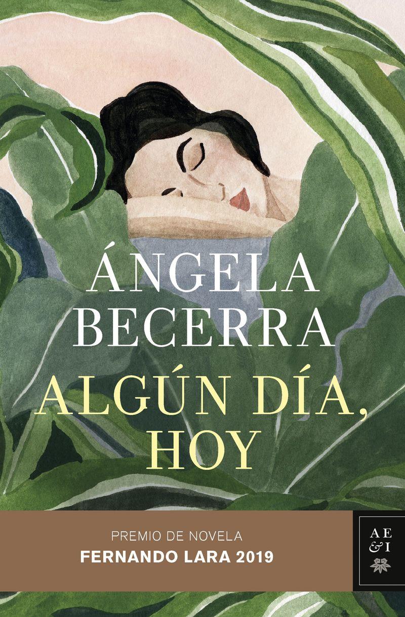 Algun Dia, Hoy (premio De Novela Fernando Lara 2019) - Angela Becerra