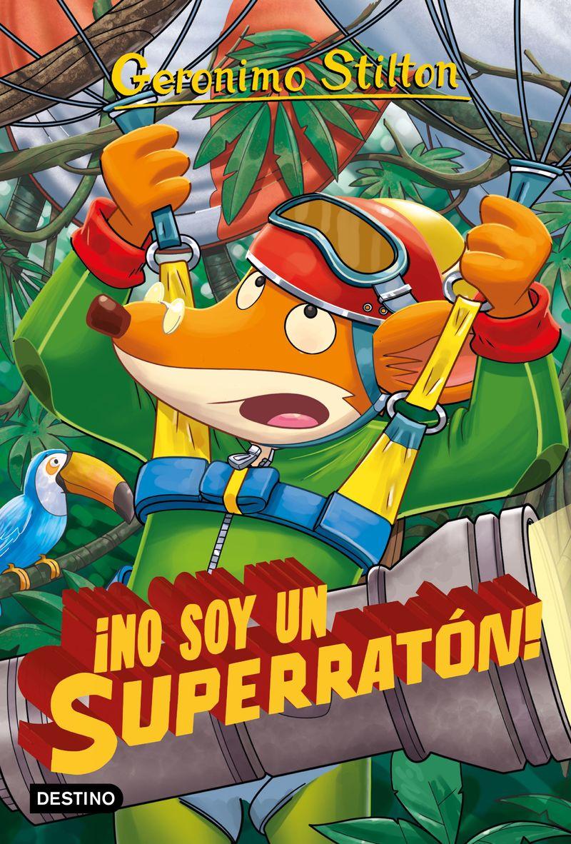 Geronimo Stilton 52 - ¡no Soy Un Superraton! - Geronimo Stilton