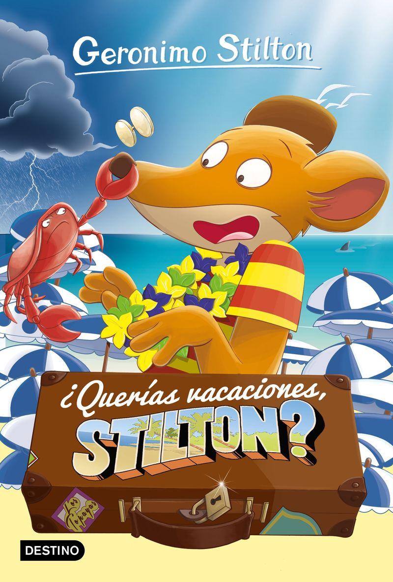 Geronimo Stilton 19 - ¿querias Vacaciones, Stilton? - Geronimo Stilton