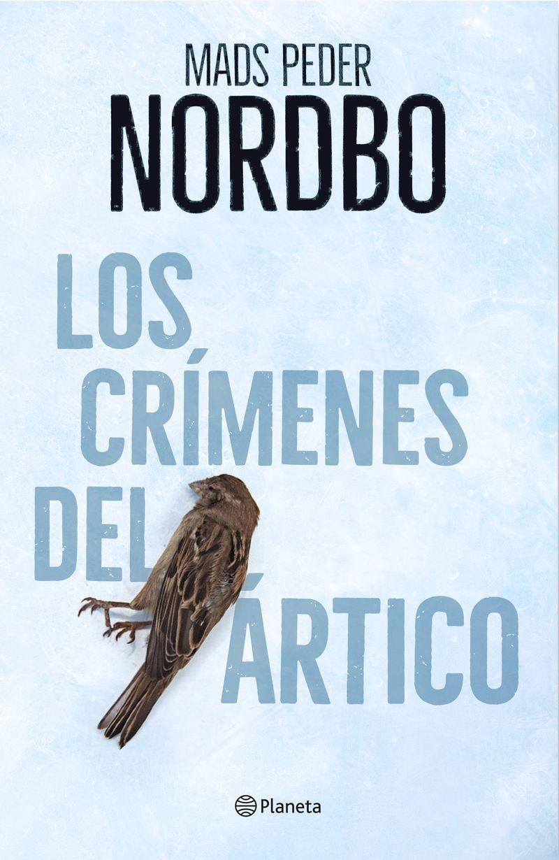 Los crimenes del artico - Mads Peder Nordbo