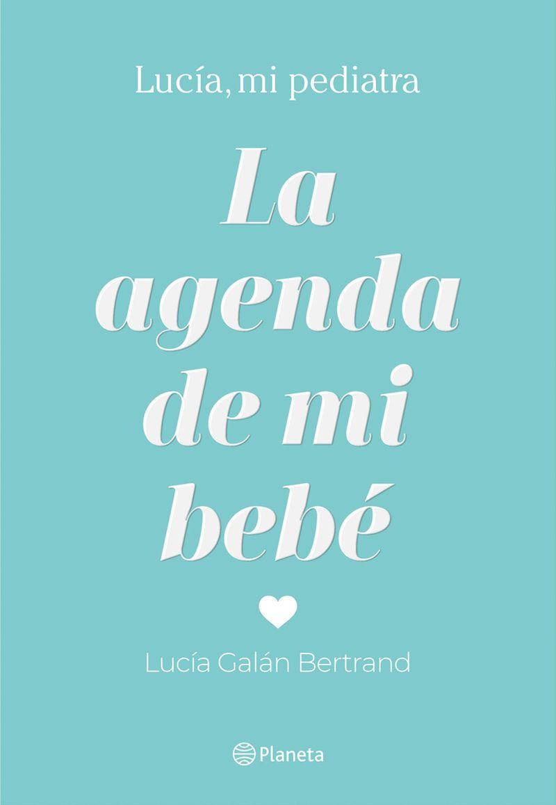 La agenda de mi bebe - Lucia Galan Bertrand
