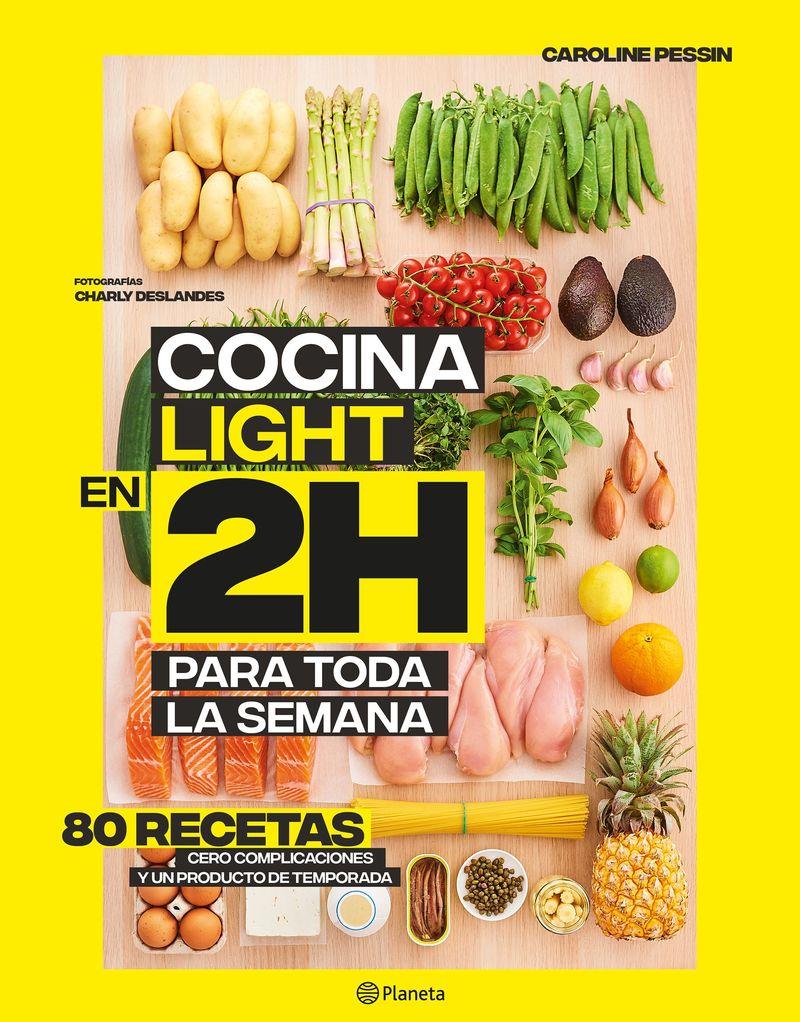 Cocina Light En 2 Horas - La Coleccion Bestseller Mundial Del Batch Cooking - Caroline Pessin