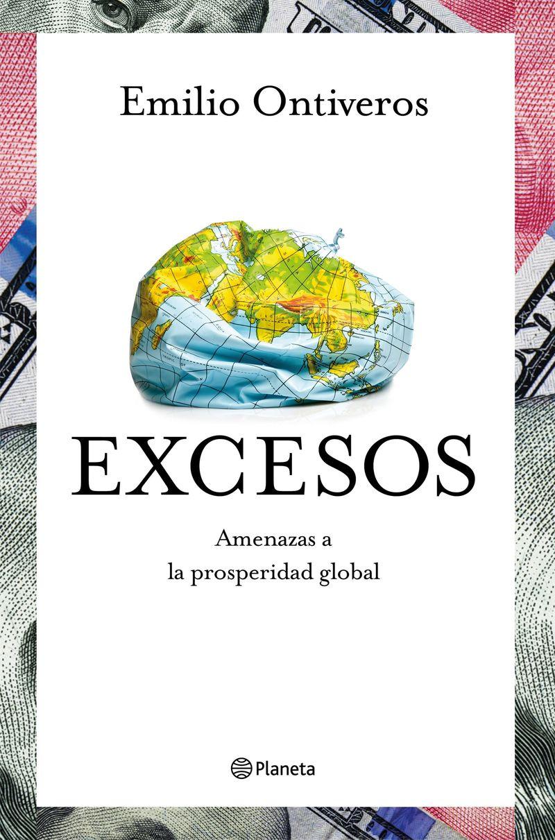 Excesos - La Lucha Del Mundo Por El Poder Economico - Emilio Ontiveros Baeza