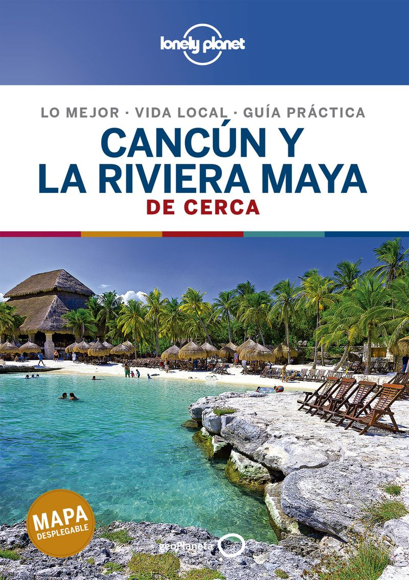 CANCUN Y LA RIVIERA MAYA 2 - DE CERCA (LONELY PLANET)