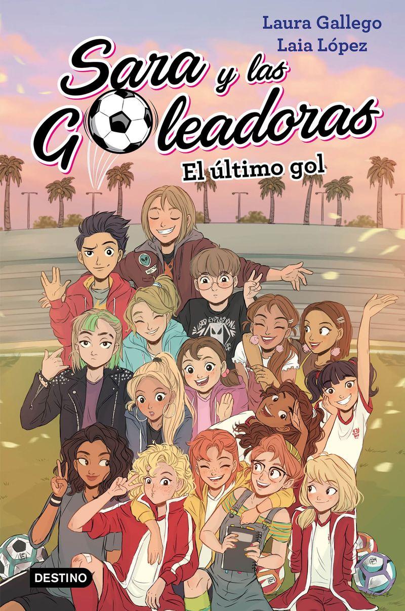 SARA Y LAS GOLEADORAS 6 - EL ULTIMO GOL