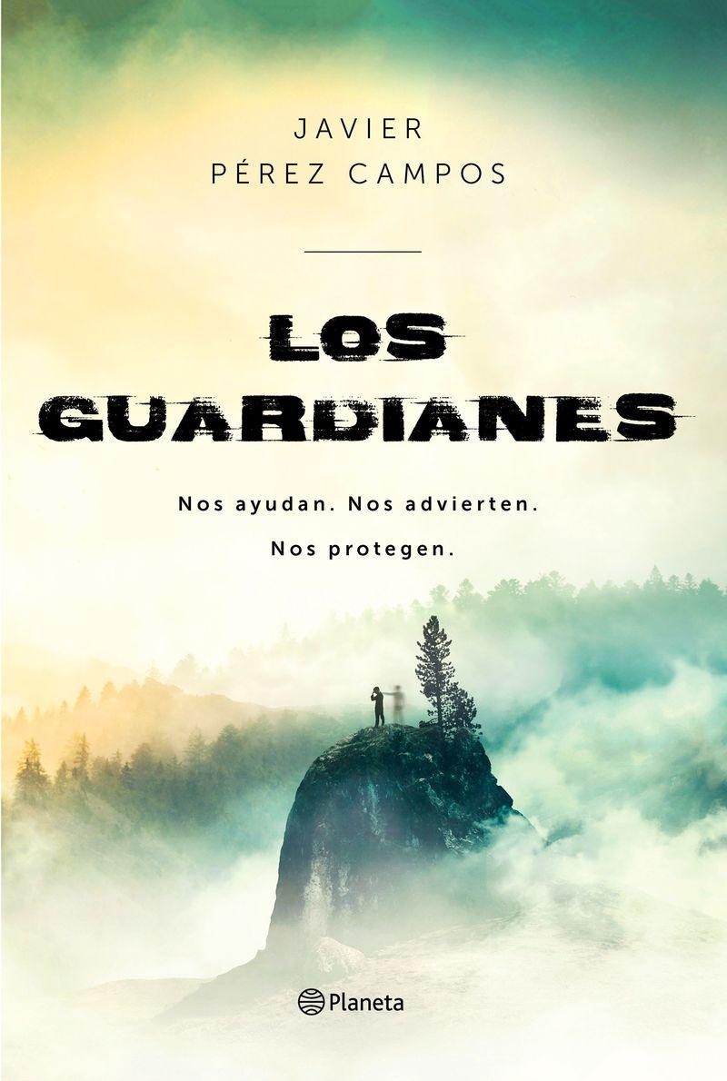 Guardianes, Los - Nos Ayudan - Nos Advierten - Nos Protegen - Javier Perez Campos