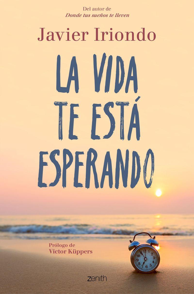 La vida te esta esperando - Javier Iriondo Narvaiza