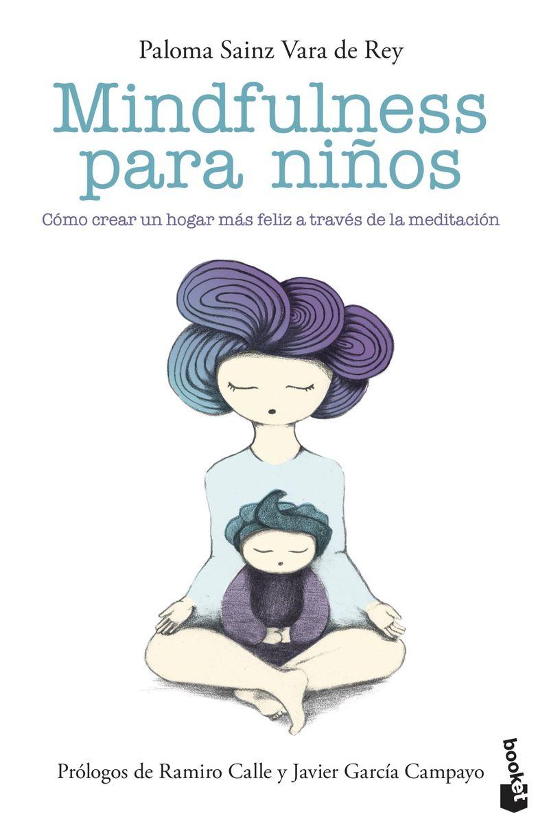 Mindfulness Para Niños - Como Crear Un Hogar Mas Feliz A Traves De La Meditacion - Paloma Sainz Martinez Vara De Rey