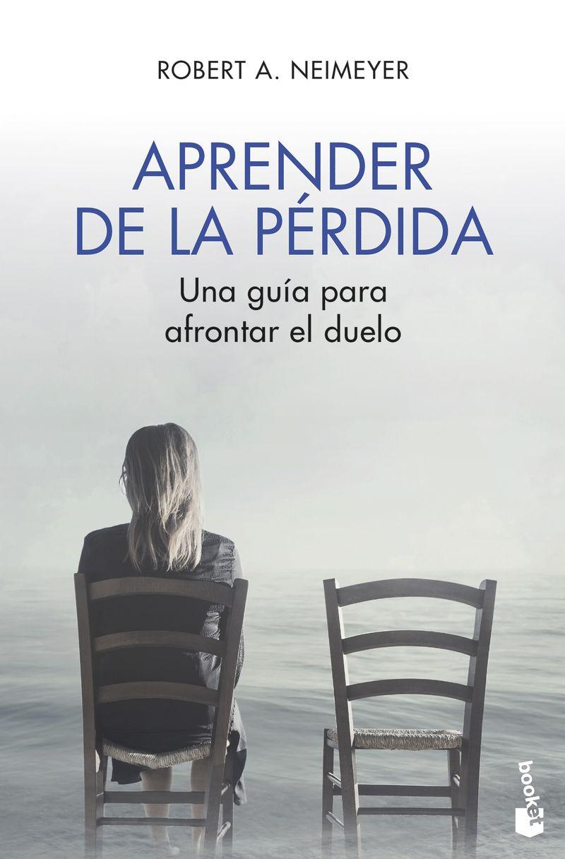 Aprender De La Perdida - Una Guia Para Afrontar El Duelo - Robert A. Neimeyer
