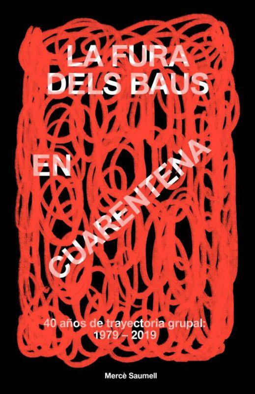 LA FURA DELS BAUS EN CUARENTENA - 40 AÑOS DE TRAYECTORIA GRUPAL 1979-2019