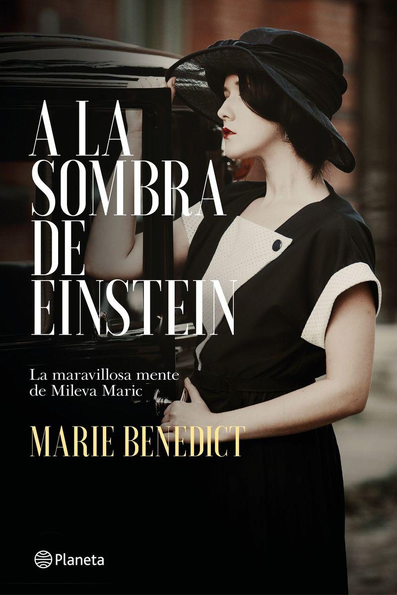 A La Sombra De Einstein - La Maravillosa Mente De Mileva Mariç - Marie Benedict