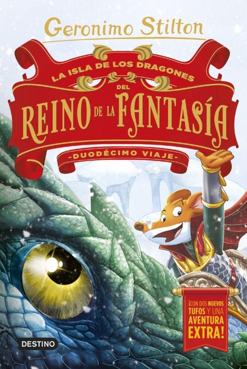 Isla De Los Dragones Del Reino De La Fantasia, La - Duodecimo Viaje - Geronimo Stilton