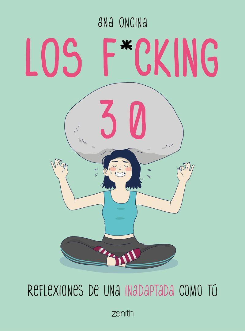 Los f*cking 30 - Ana Oncina Tortosa