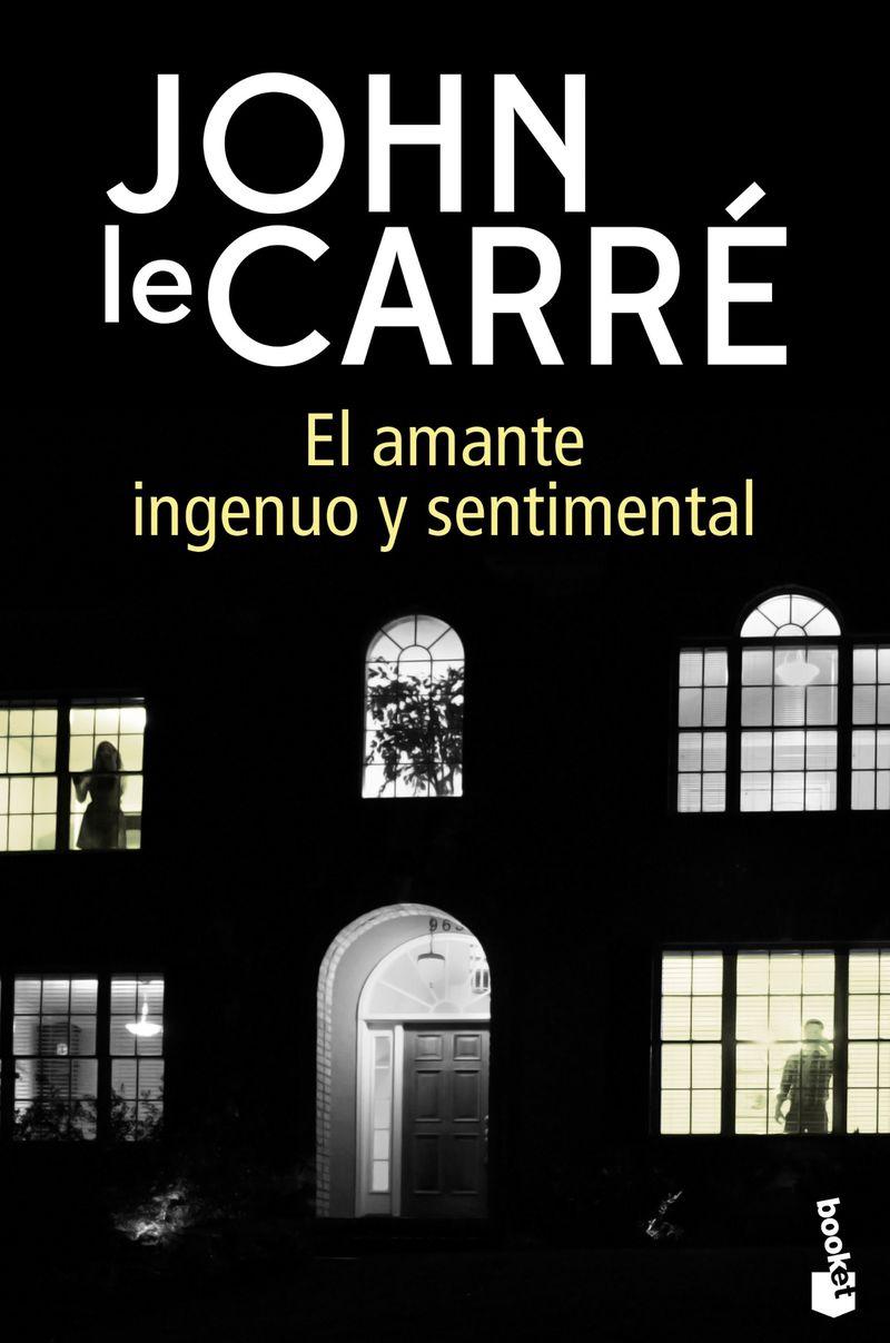El amante ingenuo y sentimental - John Le Carre