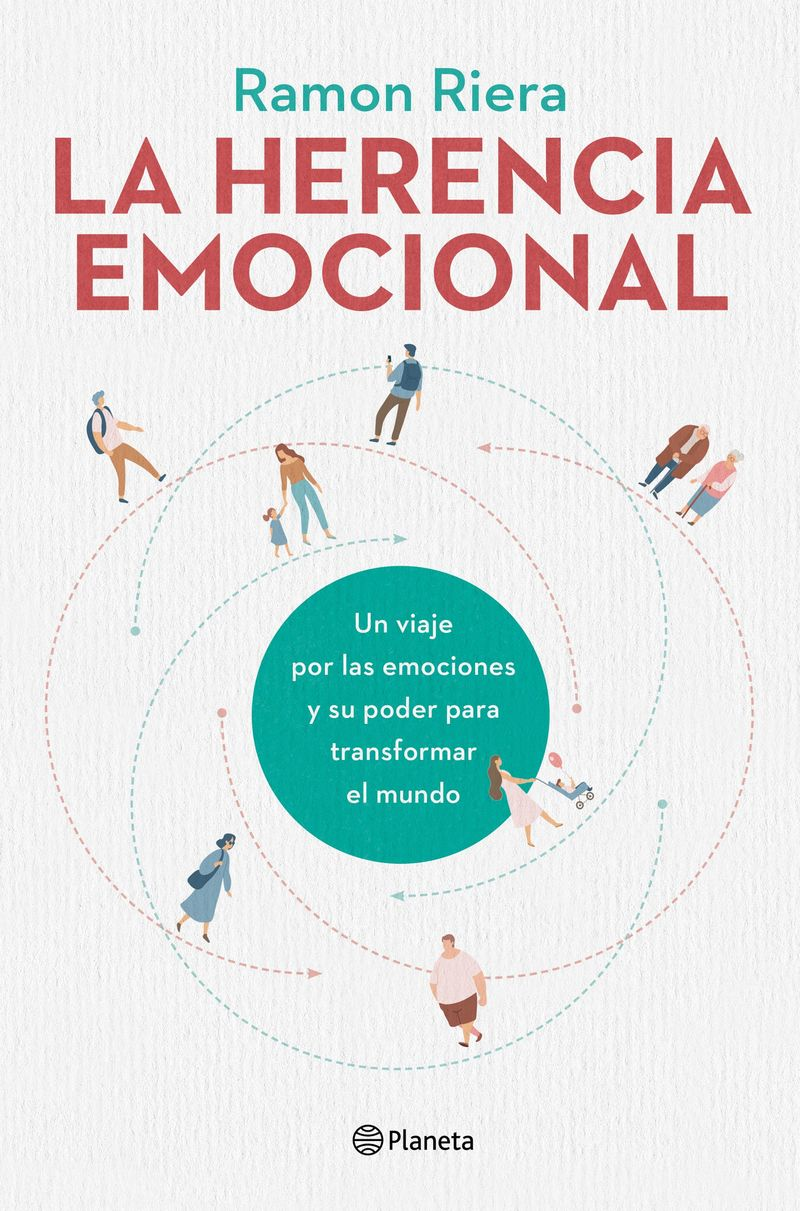 HERENCIA EMOCIONAL, LA - UN VIAJE POR LAS EMOCIONES Y SU CAPACIDAD PARA TRANSFORMAR EL MUNDO