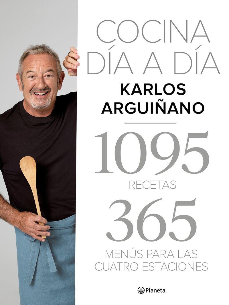 Cocina Dia A Dia - 1095 Recetas. 365 Menus Para Las Cuatro Estaciones - Karlos Arguiñano
