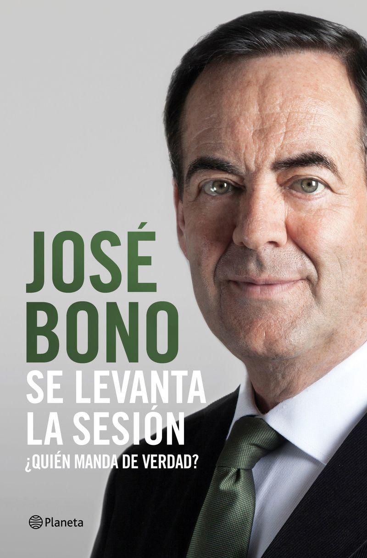 Se Levanta La Sesion - Diarios Iii - Jose Bono Martinez