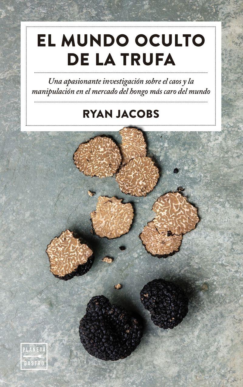 El mundo oculto de la trufa - Ryan Jacobs