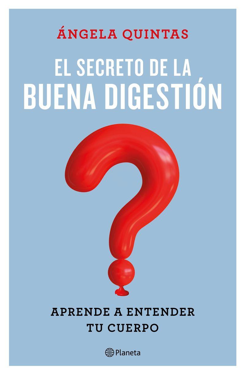 El secreto de la buena digestion - Angela Quintas