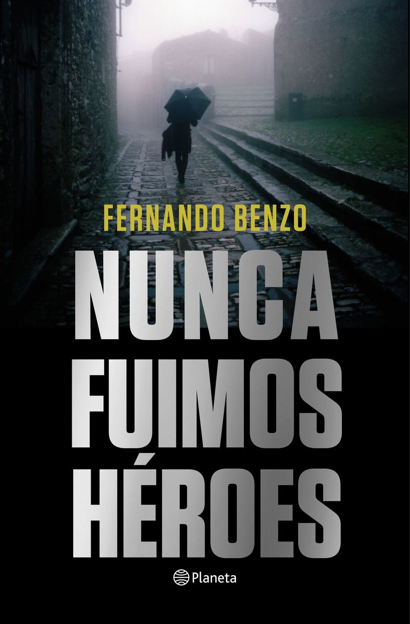 Nunca Fuimos Heroes - Fernando Benzo
