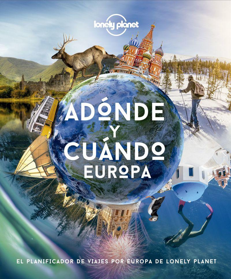 ADONDE Y CUANDO - EUROPA (LONELY PLANET)