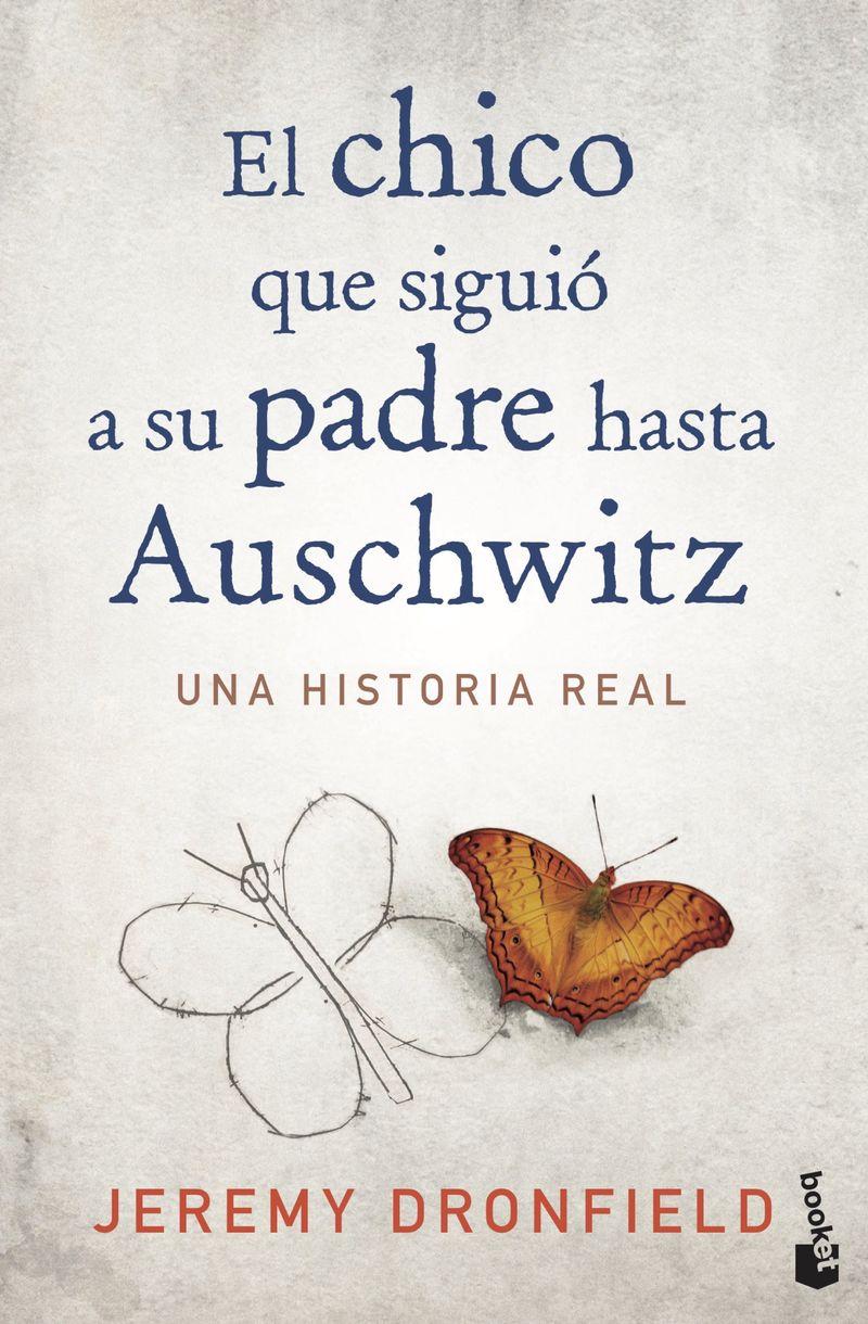 CHICO QUE SIGUIO A SU PADRE HASTA AUSCHWITZ, EL - UNA HISTORIA REAL