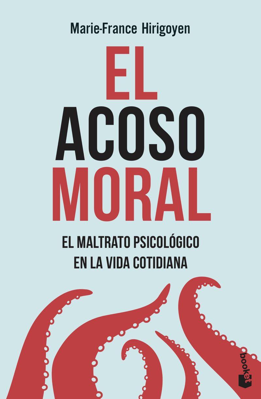 ACOSO MORAL, EL - EL MALTRATO PSICOLOGICO EN LA VIDA COTIDIANA