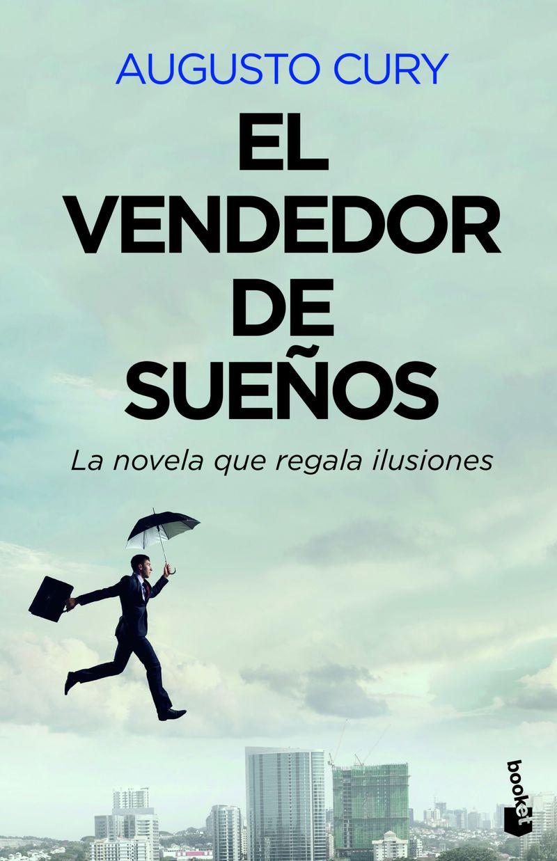 Vendedor De Sueños, El - La Novela Que Regala Ilusiones - Augusto Cury