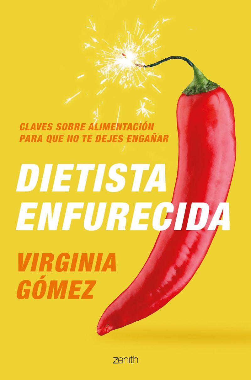 dietista enfurecida - claves sobre alimentacion para que no te dejes engañar - Virginia Gomez