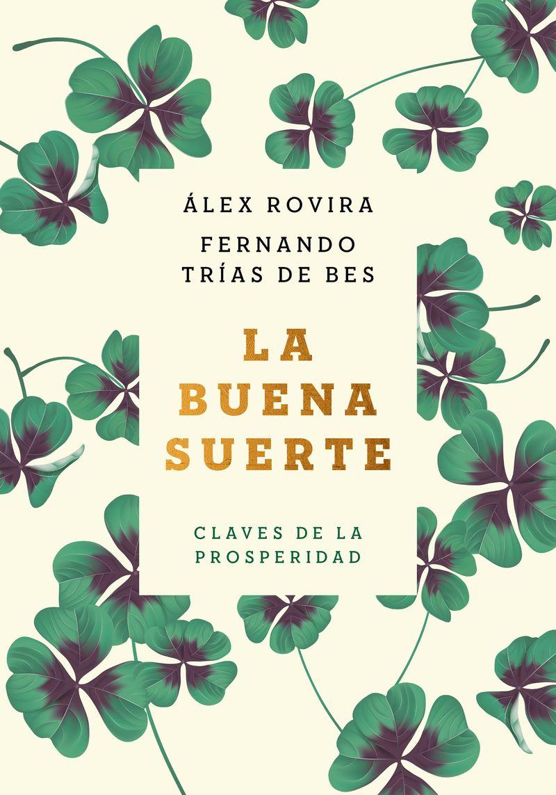 Buena Suerte, La - Claves De La Prosperidad - Alex Rovira Celma / Fernando Trias De Bes