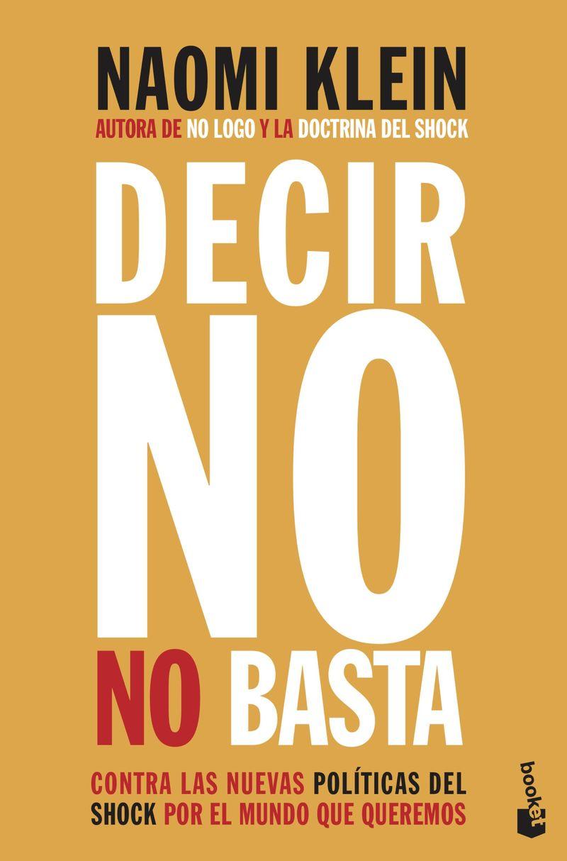 DECIR NO NO BASTA - CONTRA LAS NUEVAS POLITICAS DEL SHOCK POR EL MUNDO QUE QUEREMOS