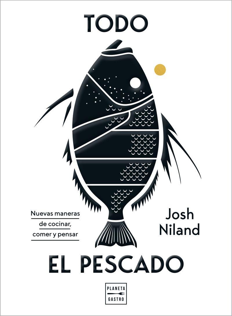 todo el pescado - Josh Niland