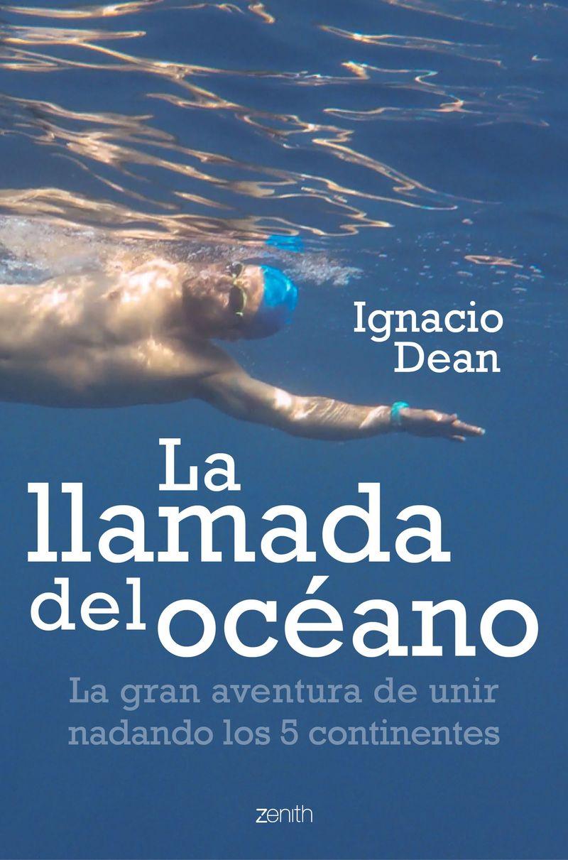 LLAMADA DEL OCEANO, LA - LA GRAN AVENTURA DE UNIR NADANDO LOS 5 CONTINENTES