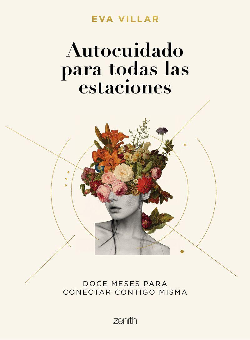 AUTOCUIDADO PARA TODAS LAS ESTACIONES - DOCE MESES PARA CONECTAR CONTIGO MISMA